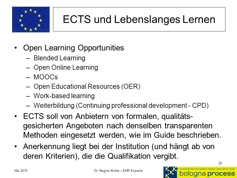 ECTS und Lebenslanges Lernen Open Learning Opportunities –Blended Learning –Open Online Learning –MOOCs –Open Educational Resources (OER) –Work-based