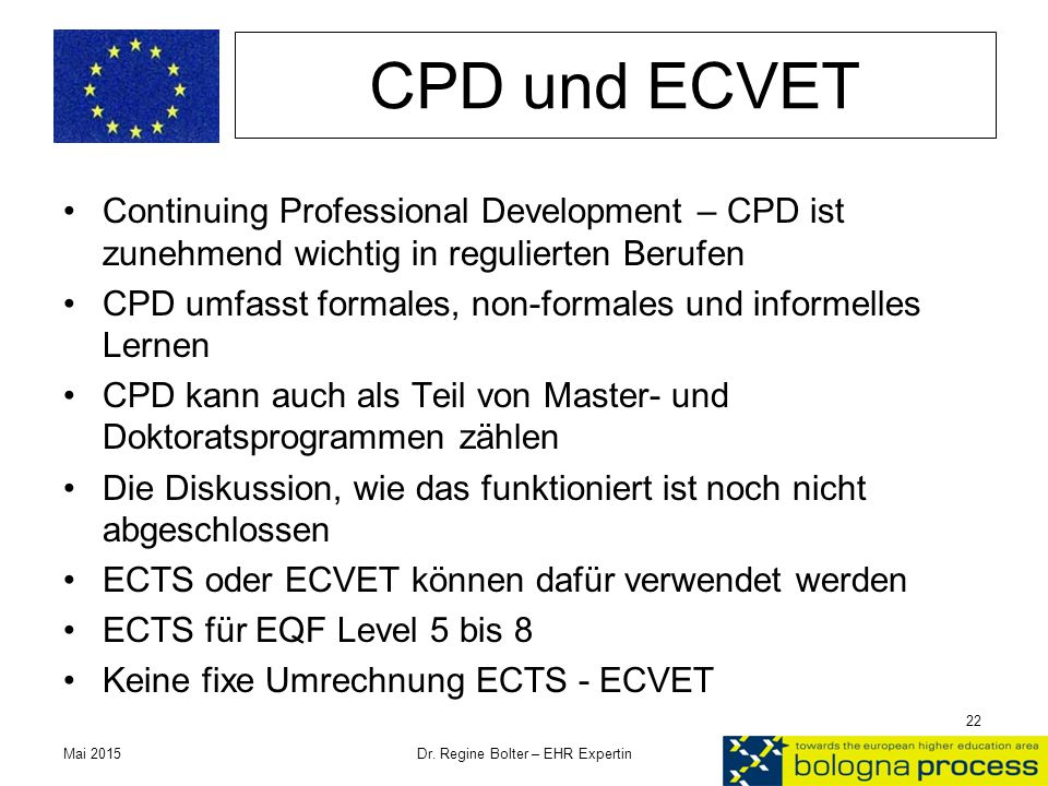 CPD und ECVET Continuing Professional Development – CPD ist zunehmend wichtig in regulierten Berufen CPD umfasst formales, non-formales und informelle