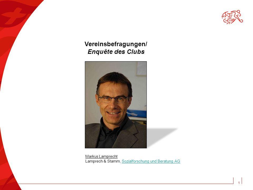 1 Vereinsbefragungen/ Enquête des Clubs Markus Lamprecht Lamprech & Stamm, Sozialforschung und Beratung AGSozialforschung und Beratung AG