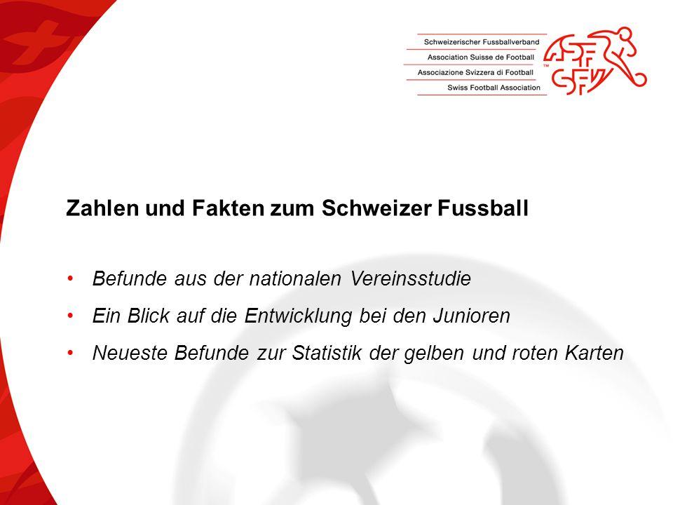 Zahlen und Fakten zum Schweizer Fussball Befunde aus der nationalen Vereinsstudie Ein Blick auf die Entwicklung bei den Junioren Neueste Befunde zur Statistik der gelben und roten Karten