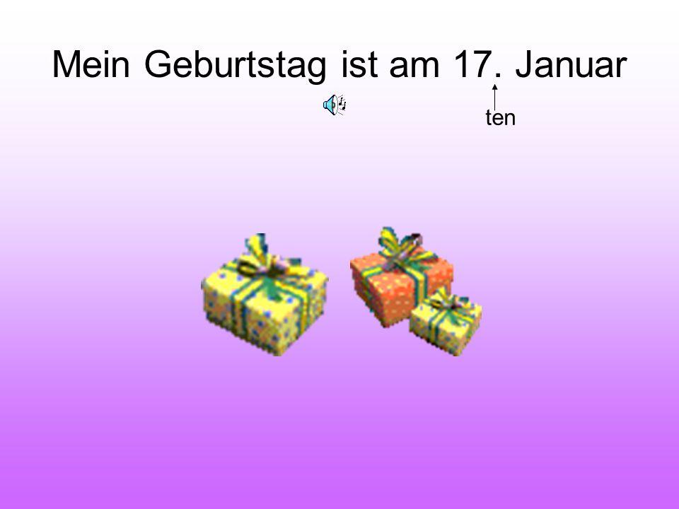 Mein Geburtstag ist am 17. Januar ten