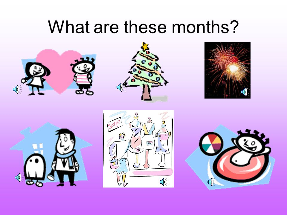 What are these months?