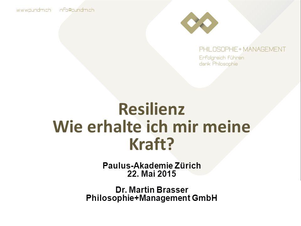 www.pundm.ch info@pundm.ch Resilienz Wie erhalte ich mir meine Kraft.