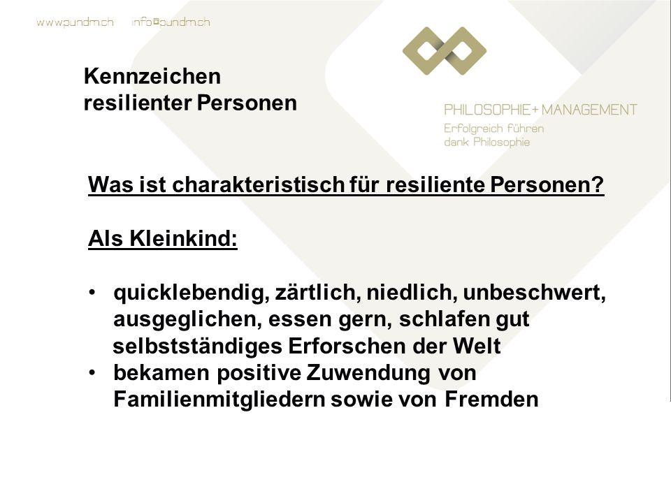 www.pundm.ch info@pundm.ch Kennzeichen resilienter Personen Was ist charakteristisch für resiliente Personen.