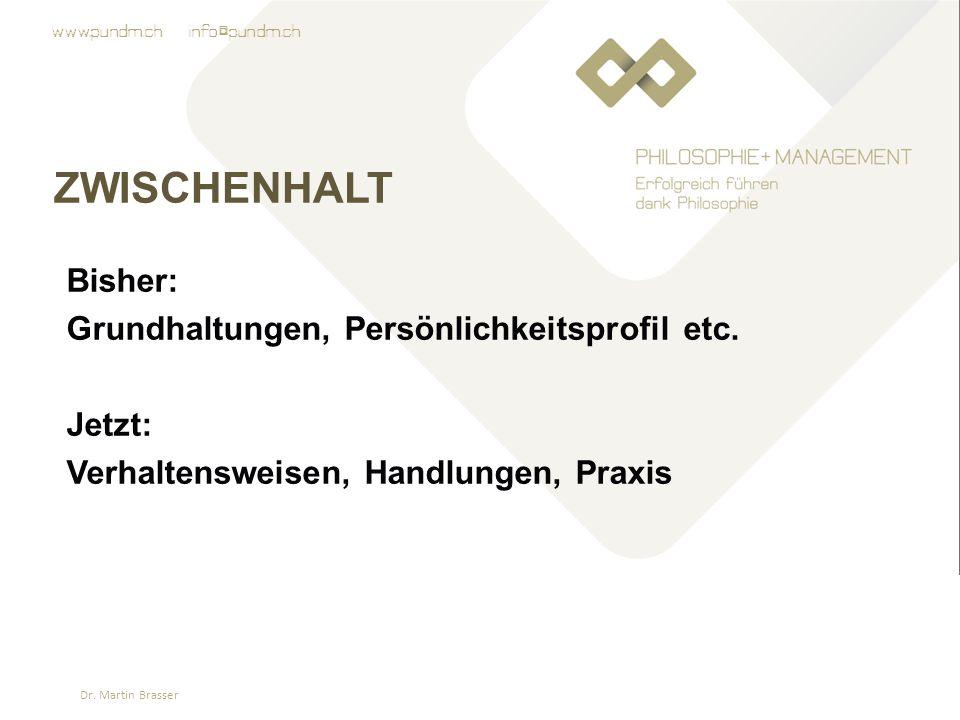www.pundm.ch info@pundm.ch ZWISCHENHALT Bisher: Grundhaltungen, Persönlichkeitsprofil etc.