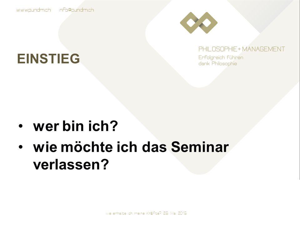 www.pundm.ch info@pundm.ch EINSTIEG wer bin ich.wie möchte ich das Seminar verlassen.