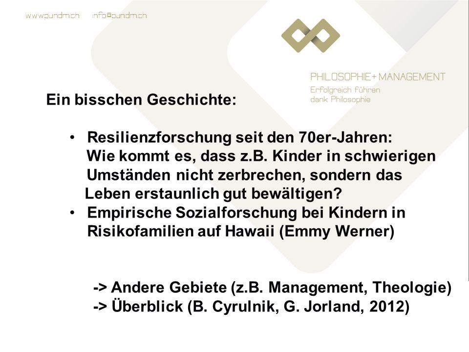 www.pundm.ch info@pundm.ch Ein bisschen Geschichte: Resilienzforschung seit den 70er-Jahren: Wie kommt es, dass z.B.