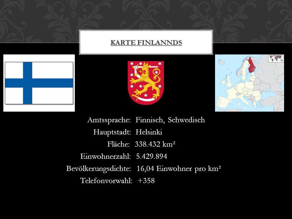 Amtssprache: Finnisch, Schwedisch Hauptstadt: Helsinki Fläche: 338.432 km² Einwohnerzahl: 5.429.894 Bevölkerungsdichte: 16,04 Einwohner pro km² Telefonvorwahl: +358 KARTE FINLANNDS