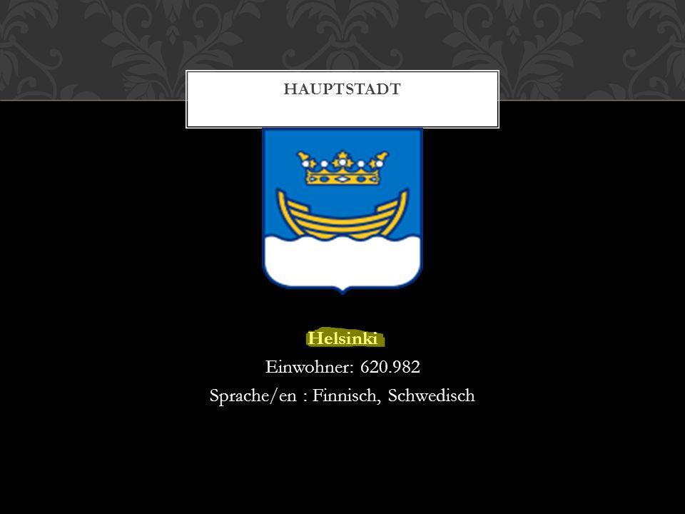 Helsinki Einwohner: 620.982 Sprache/en : Finnisch, Schwedisch HAUPTSTADT