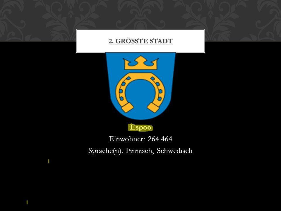 Espoo Einwohner: 264.464 Sprache(n): Finnisch, Schwedisch 2. GRÖSSTE STADT