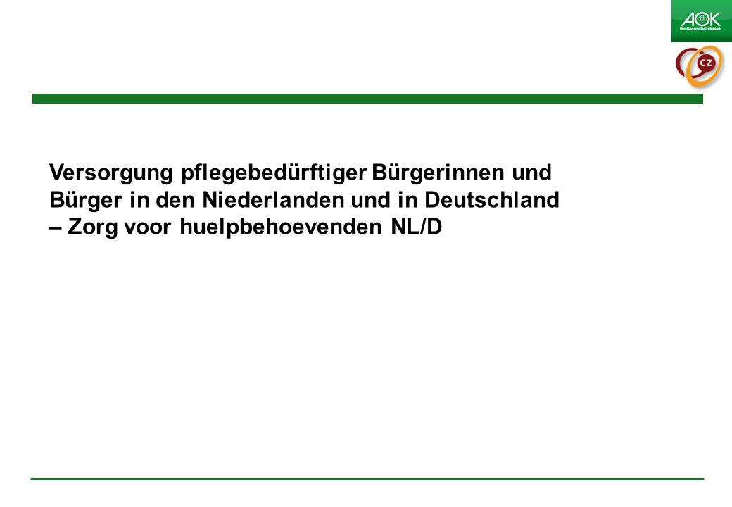 1 Versorgung pflegebedürftiger Bürgerinnen und Bürger in den Niederlanden und in Deutschland – Zorg voor huelpbehoevenden NL/D