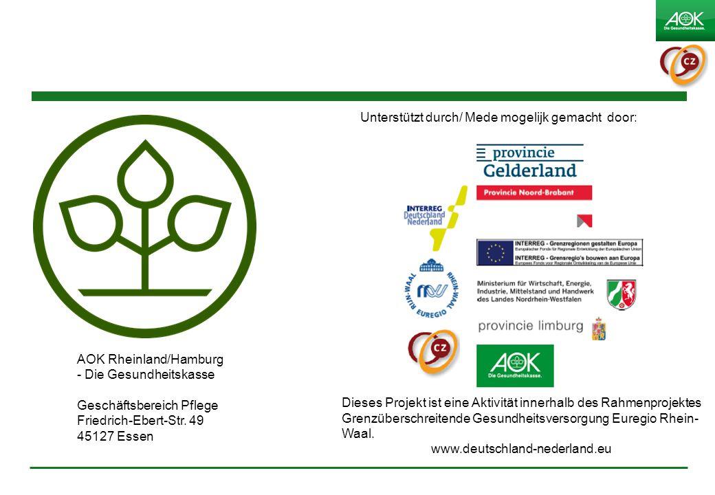 AOK Rheinland/Hamburg - Die Gesundheitskasse Geschäftsbereich Pflege Friedrich-Ebert-Str. 49 45127 Essen Unterstützt durch/ Mede mogelijk gemacht door