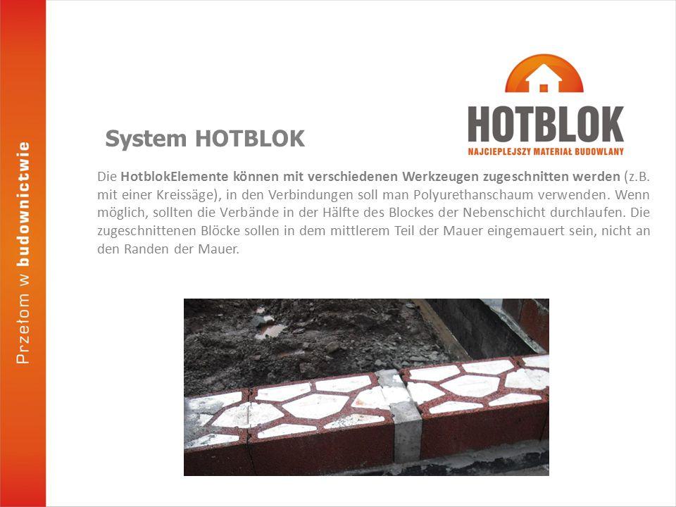 Die Verbindung von inneren tragenden Wänden mit Außenwänden, welche im Hotblok System errichtet werden, ist möglich durch die Verwendung von Ankern oder durch die Einsetzung von speziellen Elementen aus Glasfaser im Mörtel.