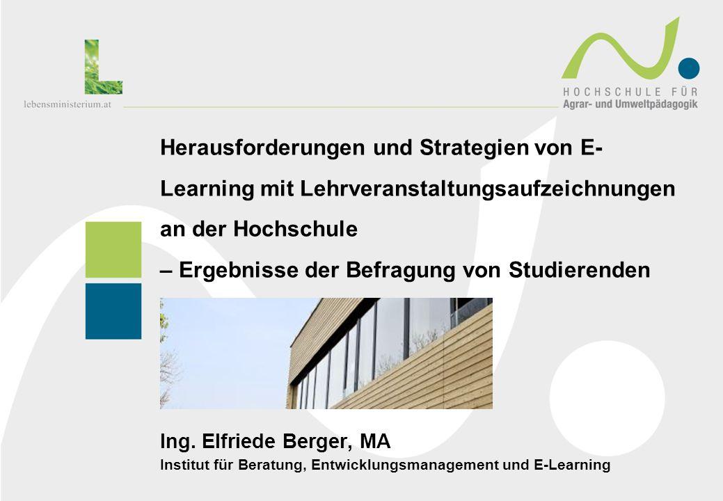 Herausforderungen und Strategien von E- Learning mit Lehrveranstaltungsaufzeichnungen an der Hochschule – Ergebnisse der Befragung von Studierenden Ing.