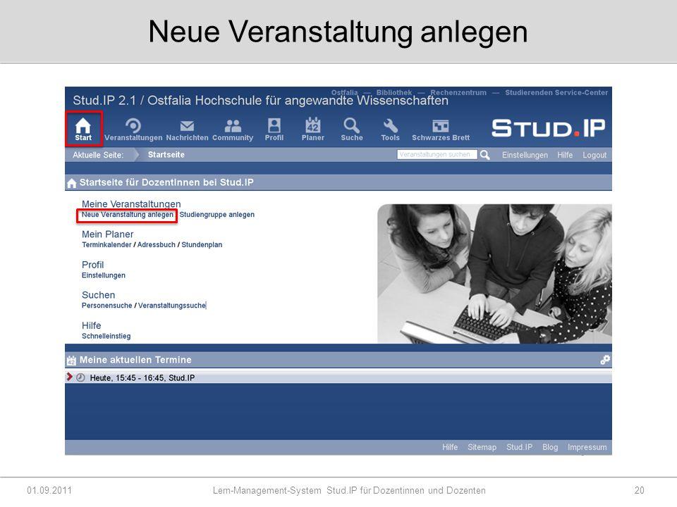 Neue Veranstaltung anlegen 01.09.2011 Lern-Management-System Stud.IP für Dozentinnen und Dozenten20