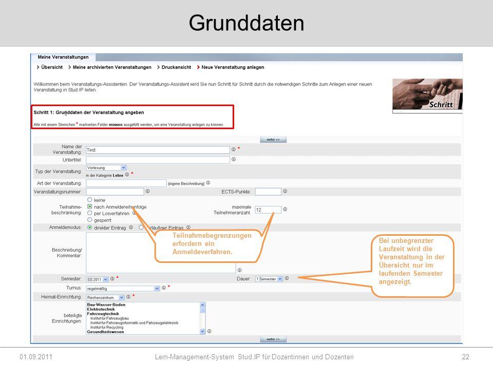 Grunddaten 01.09.2011 Lern-Management-System Stud.IP für Dozentinnen und Dozenten22 Teilnahmebegrenzungen erfordern ein Anmeldeverfahren.