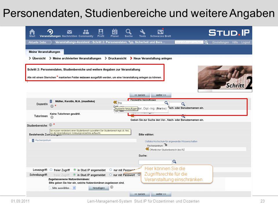 Personendaten, Studienbereiche und weitere Angaben 01.09.2011 Lern-Management-System Stud.IP für Dozentinnen und Dozenten23 Hier können Sie die Zugriffsrechte für die Veranstaltung einschränken.
