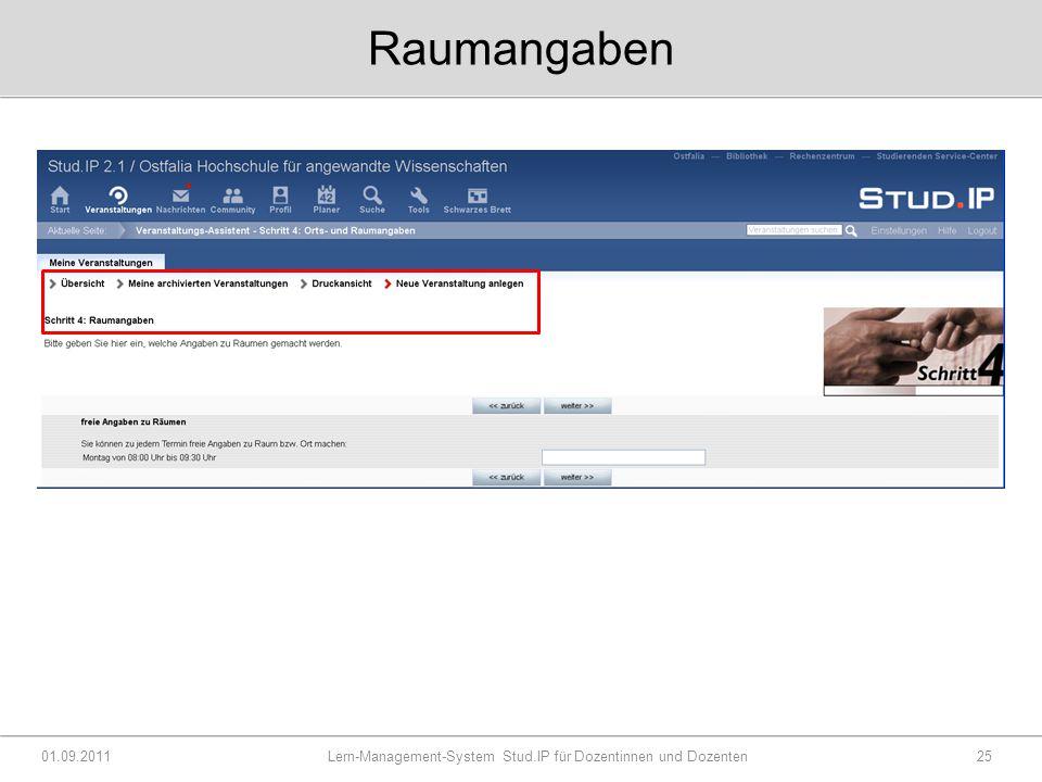 Raumangaben 01.09.2011 Lern-Management-System Stud.IP für Dozentinnen und Dozenten25
