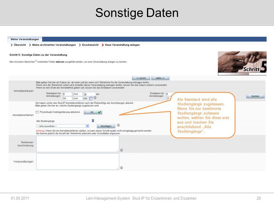 Sonstige Daten 01.09.2011 Lern-Management-System Stud.IP für Dozentinnen und Dozenten26 Als Standard sind alle Studiengänge zugelassen.