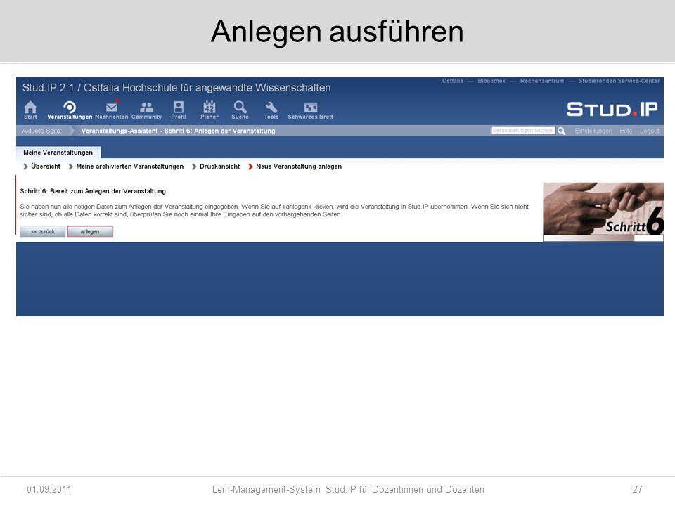Anlegen ausführen 01.09.2011 Lern-Management-System Stud.IP für Dozentinnen und Dozenten27