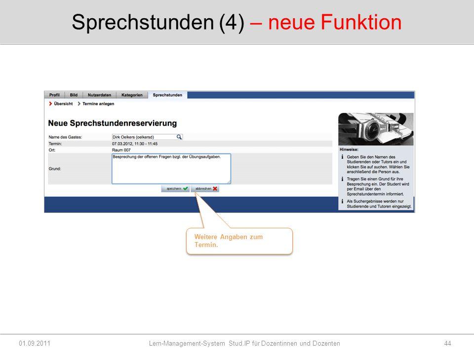 Sprechstunden (4) – neue Funktion 01.09.2011 Lern-Management-System Stud.IP für Dozentinnen und Dozenten44 Dateiname auswählen Weitere Angaben zum Termin.