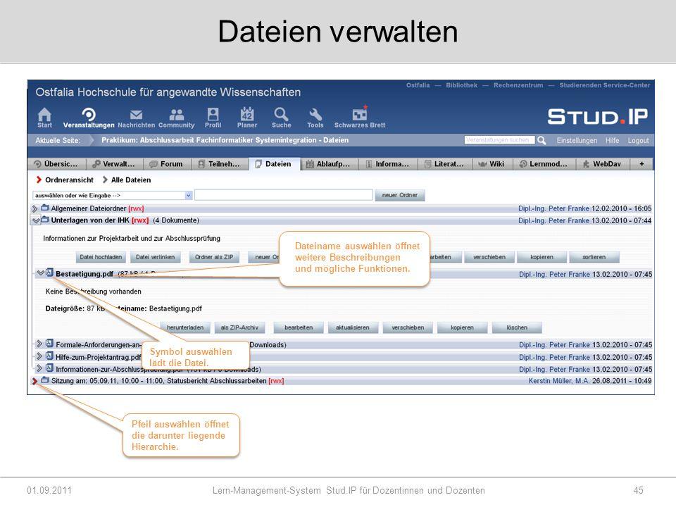 Dateien verwalten 01.09.2011 Lern-Management-System Stud.IP für Dozentinnen und Dozenten45 Dateiname auswählen Dateiname auswählen öffnet weitere Beschreibungen und mögliche Funktionen.