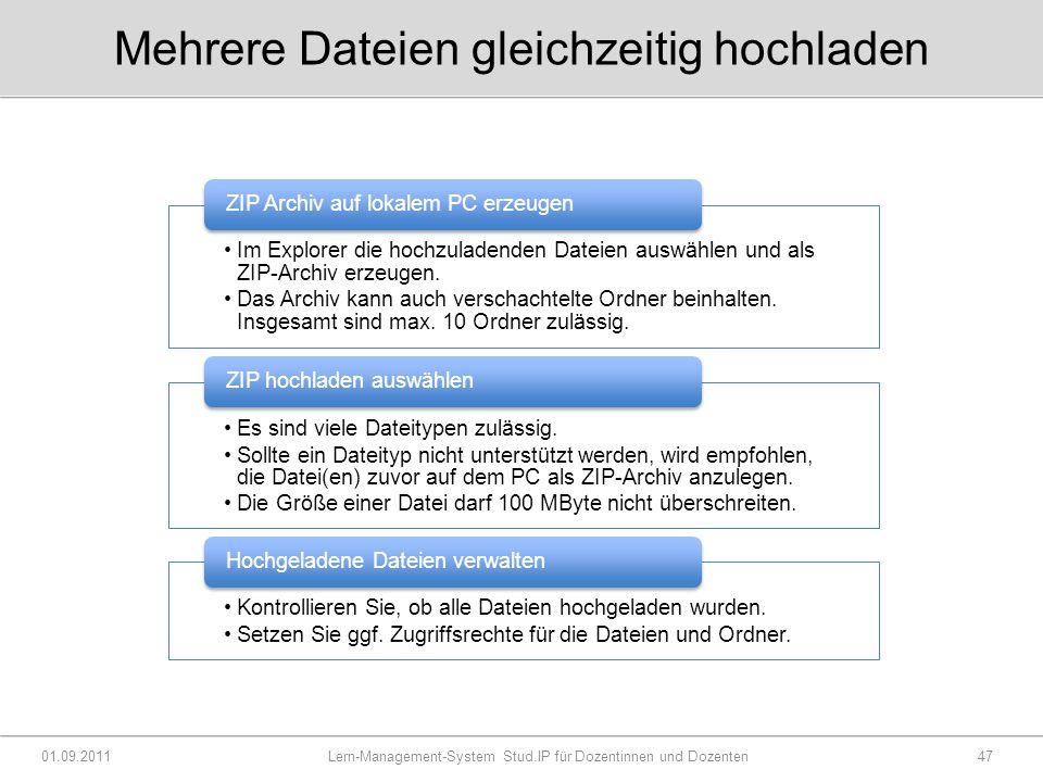 Mehrere Dateien gleichzeitig hochladen 01.09.2011 Lern-Management-System Stud.IP für Dozentinnen und Dozenten47 Im Explorer die hochzuladenden Dateien auswählen und als ZIP-Archiv erzeugen.