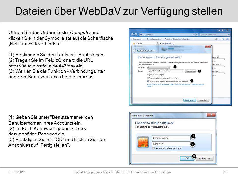 Dateien über WebDaV zur Verfügung stellen 01.09.2011 Lern-Management-System Stud.IP für Dozentinnen und Dozenten48 (1) Geben Sie unter Benutzername den Benutzernamen Ihres Accounts ein.