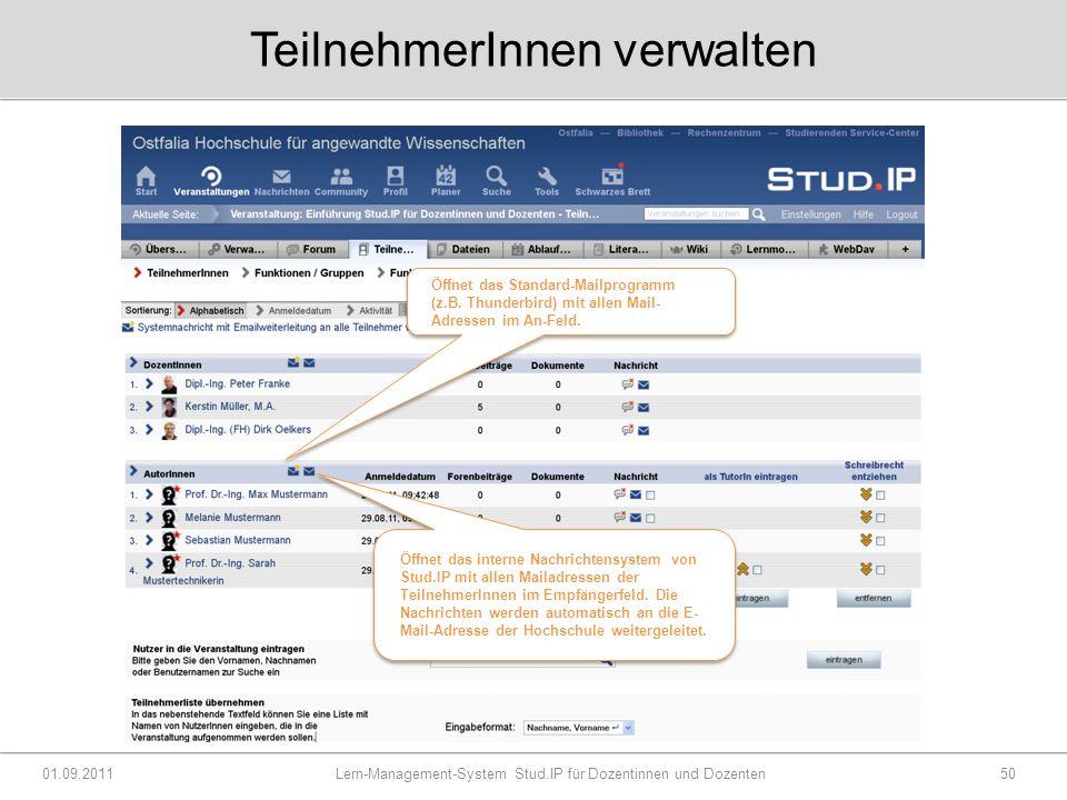 TeilnehmerInnen verwalten 01.09.2011 Lern-Management-System Stud.IP für Dozentinnen und Dozenten50 Öffnet das Standard-Mailprogramm (z.B.