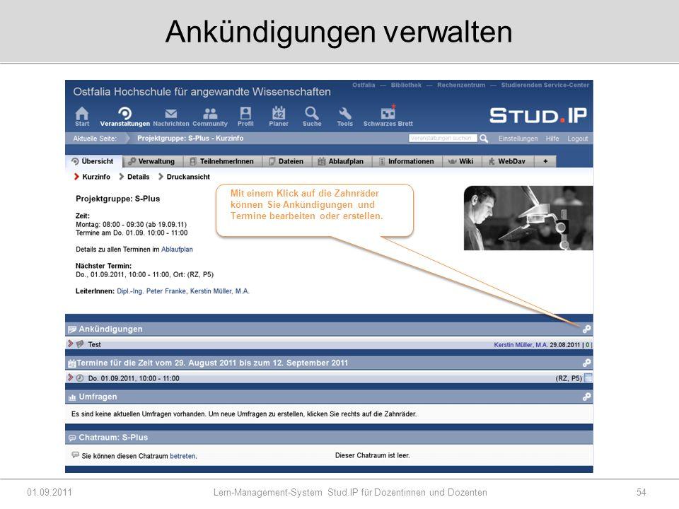 Ankündigungen verwalten 01.09.2011 Lern-Management-System Stud.IP für Dozentinnen und Dozenten54 Mit einem Klick auf die Zahnräder können Sie Ankündigungen und Termine bearbeiten oder erstellen.