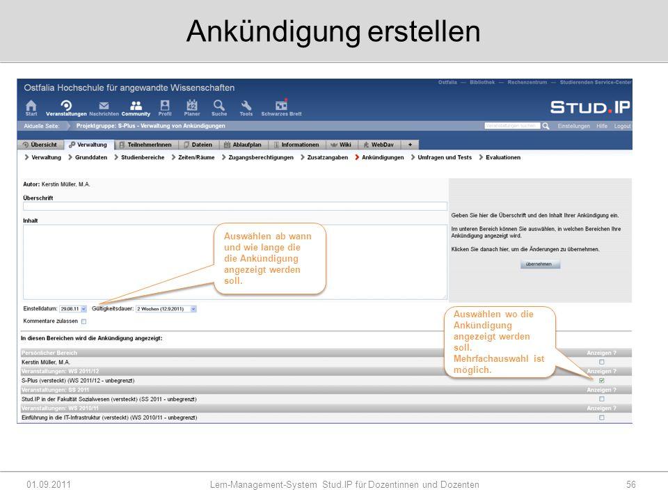 Ankündigung erstellen 01.09.2011 Lern-Management-System Stud.IP für Dozentinnen und Dozenten56 Auswählen wo die Ankündigung angezeigt werden soll.