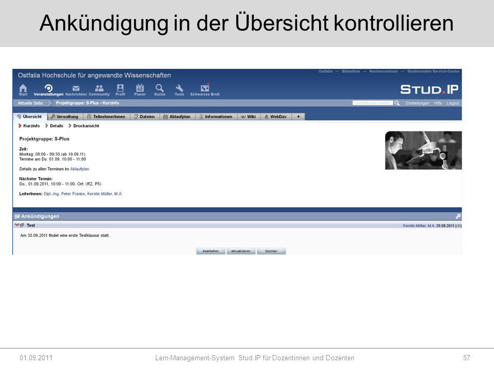 Ankündigung in der Übersicht kontrollieren 01.09.2011 Lern-Management-System Stud.IP für Dozentinnen und Dozenten57
