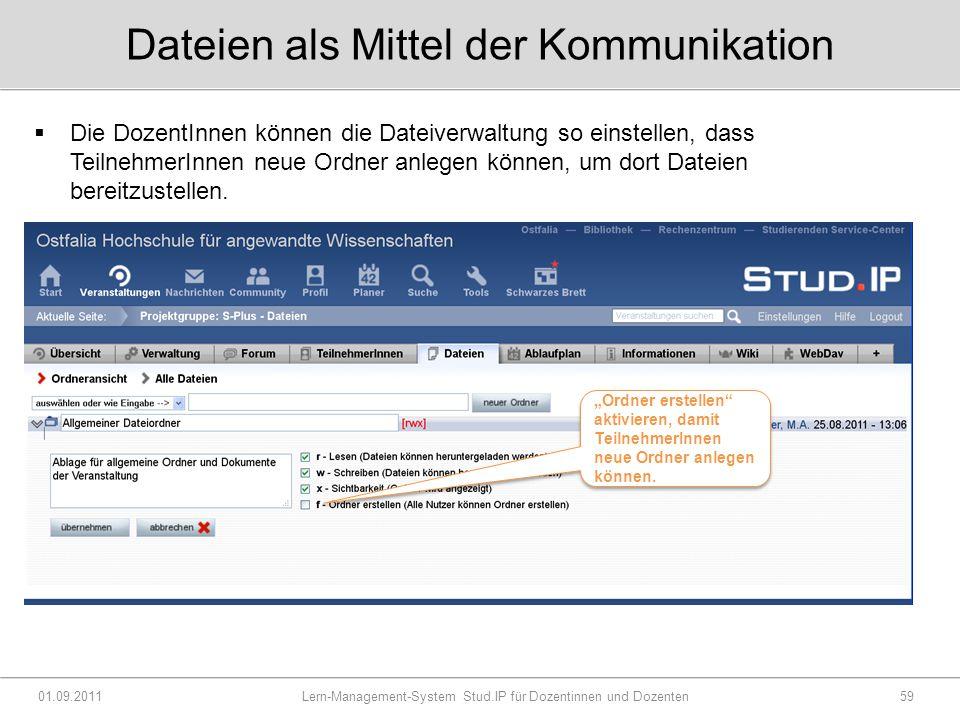 Dateien als Mittel der Kommunikation  Die DozentInnen können die Dateiverwaltung so einstellen, dass TeilnehmerInnen neue Ordner anlegen können, um dort Dateien bereitzustellen.