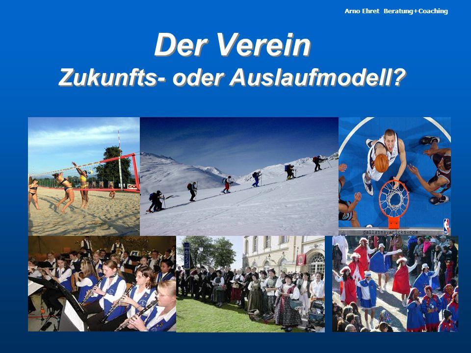 Arno Ehret Beratung+Coaching Der Verein Zukunfts- oder Auslaufmodell?