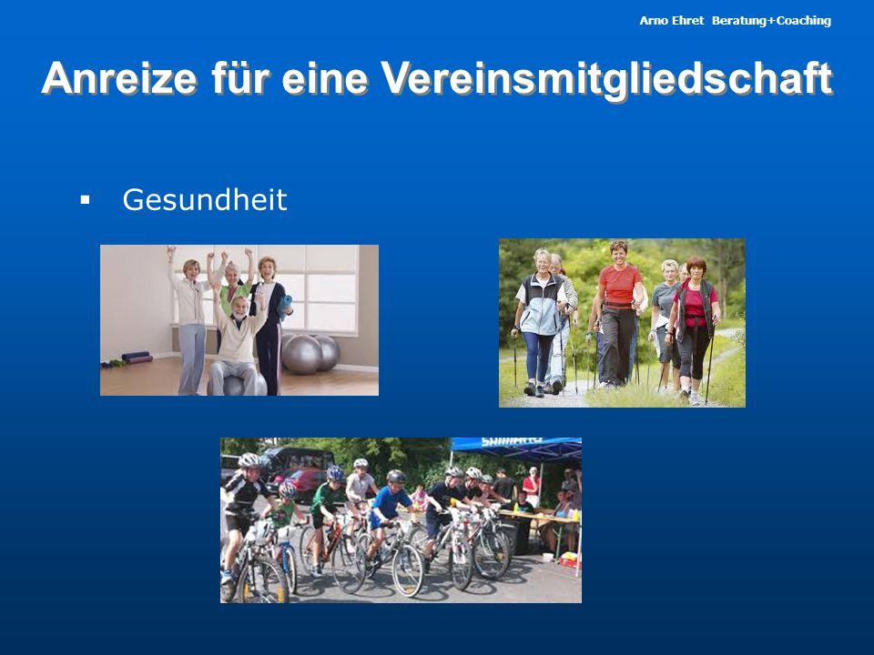 Arno Ehret Beratung+Coaching Anreize für eine Vereinsmitgliedschaft  Gesundheit