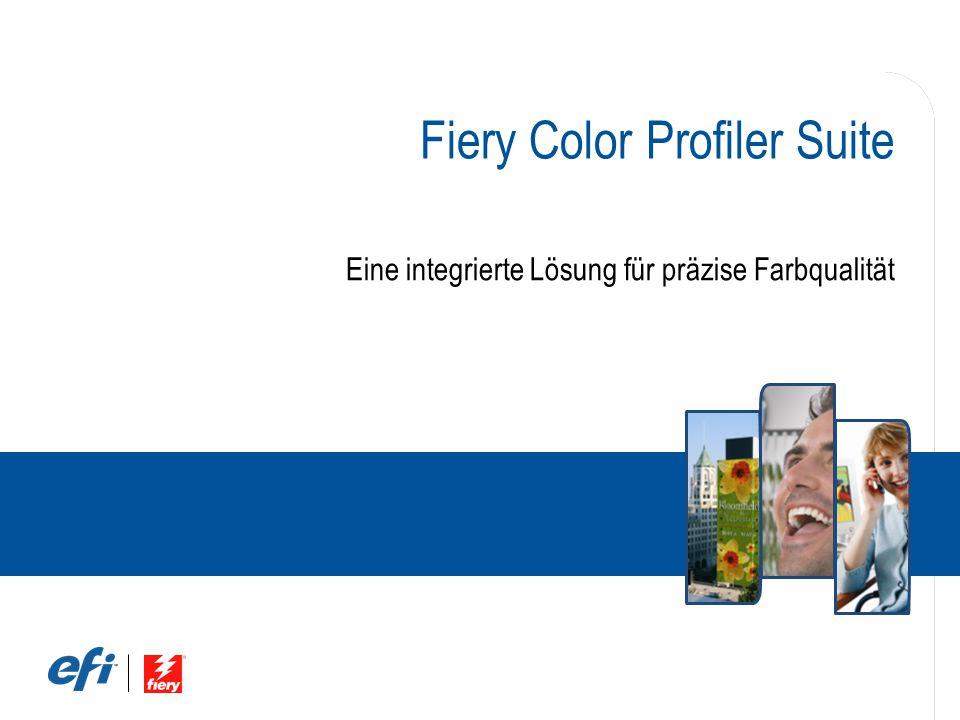 Fiery Color Profiler Suite Eine integrierte Lösung für präzise Farbqualität