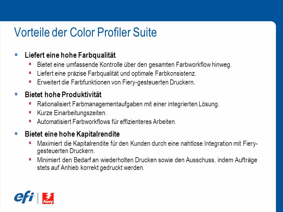 Vorteile der Color Profiler Suite  Liefert eine hohe Farbqualität  Bietet eine umfassende Kontrolle über den gesamten Farbworkflow hinweg.