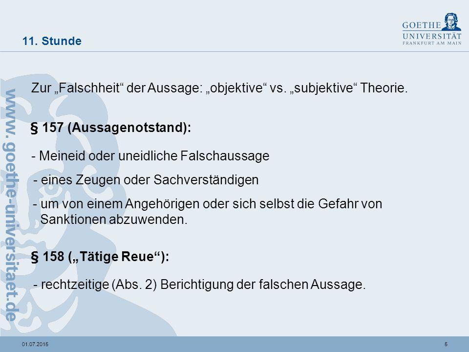 """501.07.2015 11. Stunde Zur """"Falschheit"""" der Aussage: """"objektive"""" vs. """"subjektive"""" Theorie. § 157 (Aussagenotstand): - Meineid oder uneidliche Falschau"""