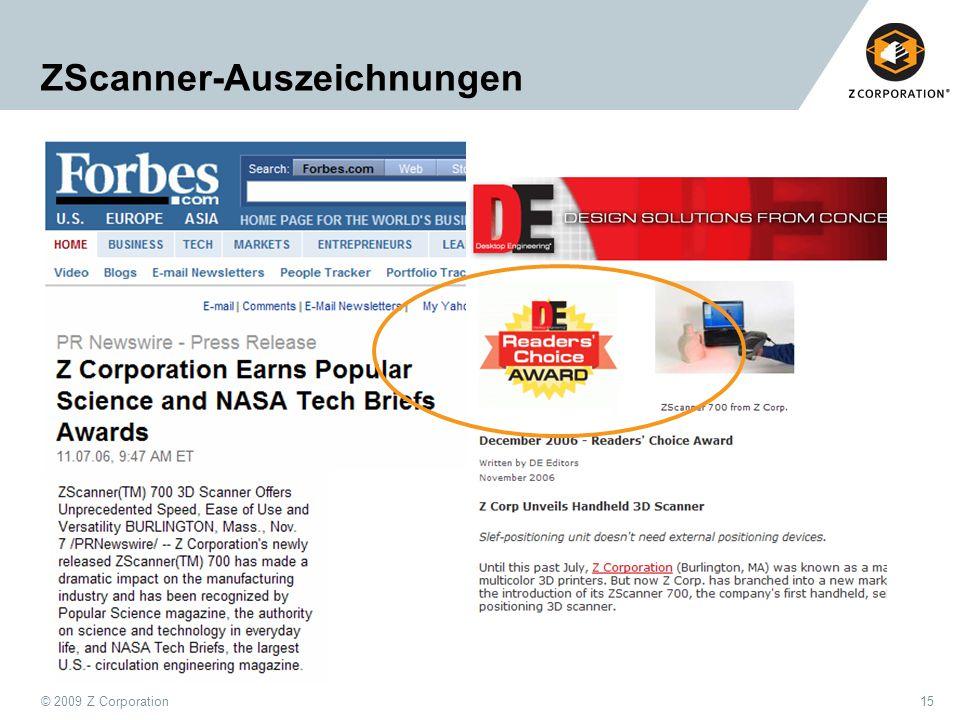 © 2009 Z Corporation15 ZScanner-Auszeichnungen