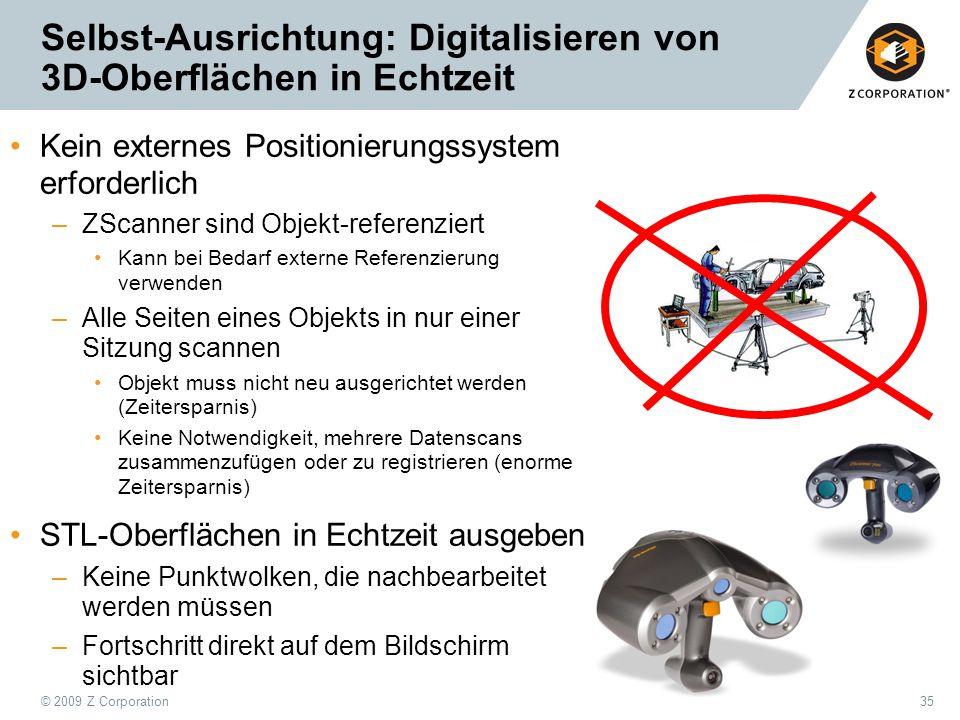 © 2009 Z Corporation35 Selbst-Ausrichtung: Digitalisieren von 3D-Oberflächen in Echtzeit Kein externes Positionierungssystem erforderlich –ZScanner si
