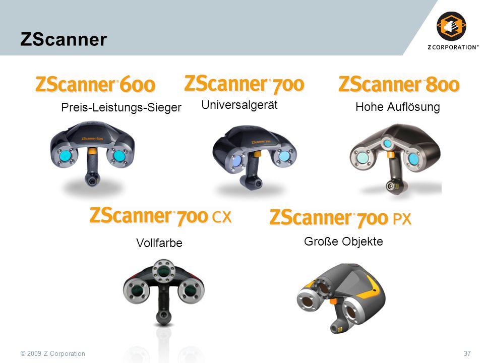© 2009 Z Corporation37 ZScanner Universalgerät Hohe Auflösung Vollfarbe Große Objekte Preis-Leistungs-Sieger