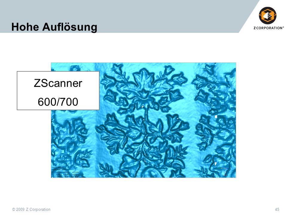 © 2009 Z Corporation45 Hohe Auflösung ZScanner 600/700