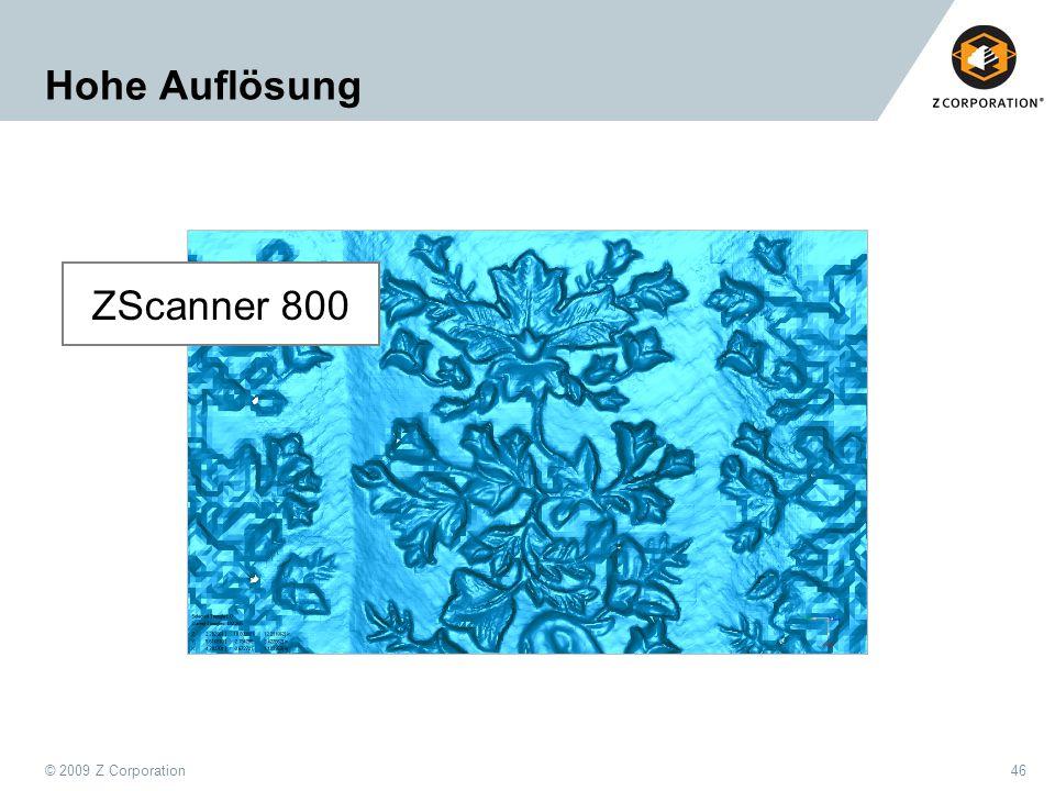 © 2009 Z Corporation46 Hohe Auflösung ZScanner 800