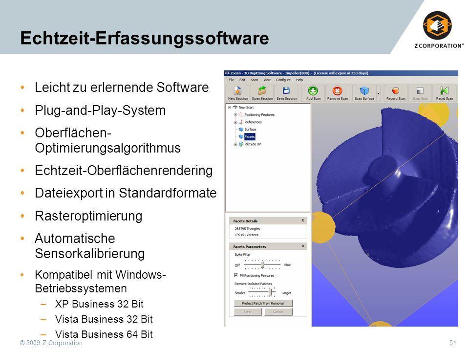 © 2009 Z Corporation51 Echtzeit-Erfassungssoftware Leicht zu erlernende Software Plug-and-Play-System Oberflächen- Optimierungsalgorithmus Echtzeit-Ob