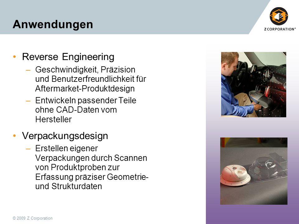 © 2009 Z Corporation52 Anwendungen Reverse Engineering –Geschwindigkeit, Präzision und Benutzerfreundlichkeit für Aftermarket-Produktdesign –Entwickel