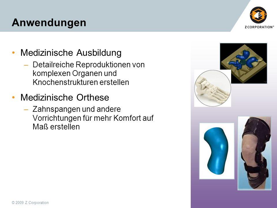 © 2009 Z Corporation59 Anwendungen Medizinische Ausbildung –Detailreiche Reproduktionen von komplexen Organen und Knochenstrukturen erstellen Medizini