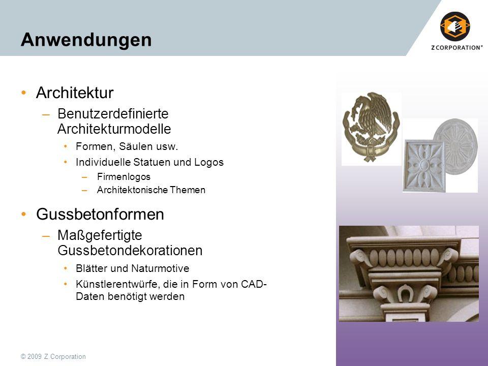 © 2009 Z Corporation60 Anwendungen Architektur –Benutzerdefinierte Architekturmodelle Formen, Säulen usw. Individuelle Statuen und Logos –Firmenlogos