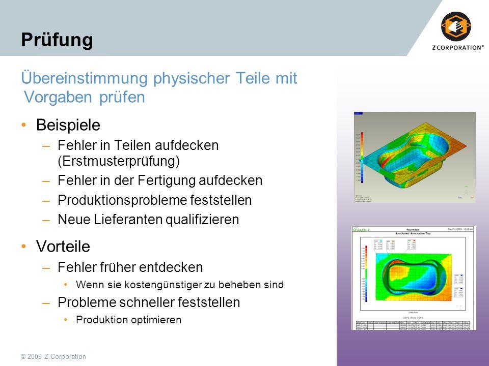 © 2009 Z Corporation9 Prüfung: 3M – Produktionsstätte in Aycliff, UK Die Tätigkeit: Zwei Produktionslinien erstellen identische, mehrteilige Baugruppen für Beatmungsgeräte.