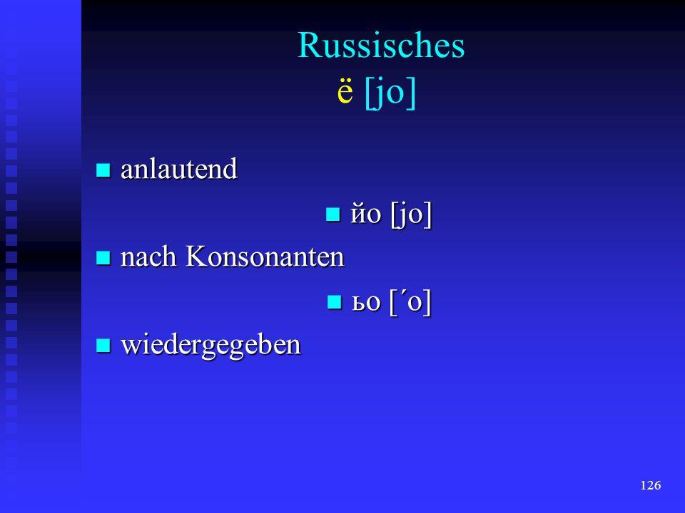 125 Der Buchstabe г bezeichnet bezeichnet stimmhaftes [h]; stimmhaftes [h]; bis 1933 wurde für bis 1933 wurde für[g] noch nochґ (v. a. in Lehnwörtern)
