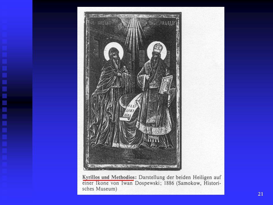 20 Ende des 10. Jh. Ende des 10. Jh. von Schülern des Slawenmissionars von Schülern des SlawenmissionarsKyrill Kliment von Ohrid (835-916) Verbreitung